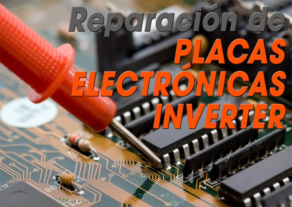 REPARACIÓN DE PLACAS ELECTRÓNICAS INVERTER (A/A)